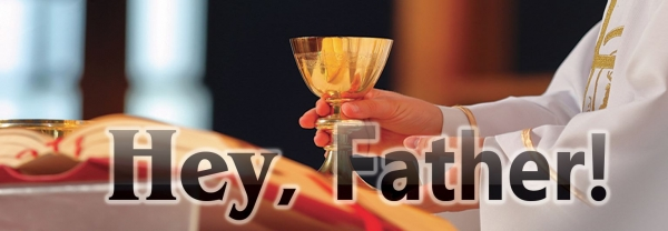 Hey, Father! What is privilege of the faith?